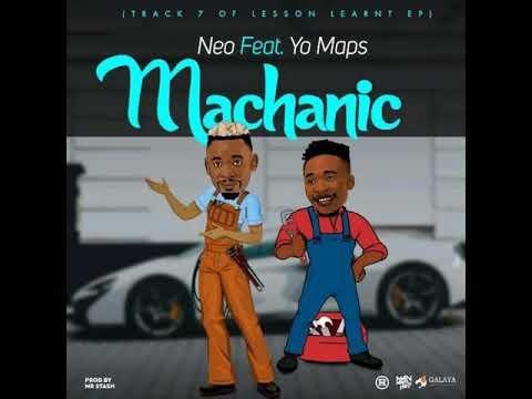 Neo ft Yo Maps – Machanic