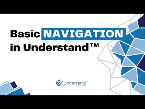 Basic Navigation in Understand™
