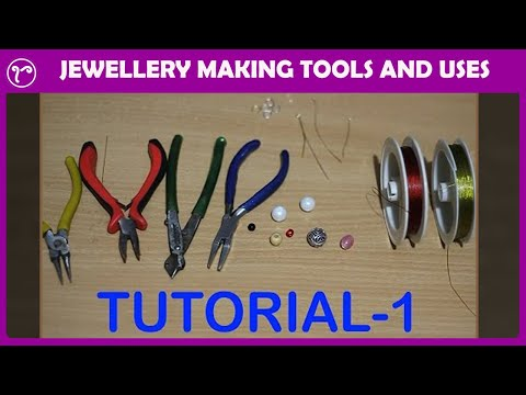HANDMADE JEWELRY TUTORIAL   JEWELLERY MAKING TOOLS AND  USES   DO IT YOURSELF