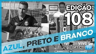 Confira a edição 108 completa do programa Azul, Preto e Branco.→ Inscreva-se no canal e faça parte da torcida mais fanática do Brasil também aqui no YouTube!:: SITE http://gremio.net:: FACEBOOK https://facebook.com/gremio:: TWITTER @gremio:: INSTAGRAM https://instagram.com/gremio:: GOOGLE PLUS http://google.com/+GremioFBPA*** Esta é a GrêmioTV, o canal oficial do Grêmio FBPA no YouTube. Acompanhe vídeos exclusivos e transmissões ao vivo durante a semana. *** PRODUÇÃO E REALIZAÇÃO: Comunicação Grêmio FBPA