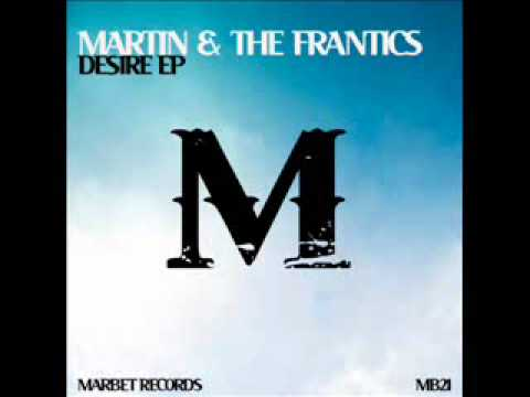 Martin & The Frantics - Desire EP.wmv