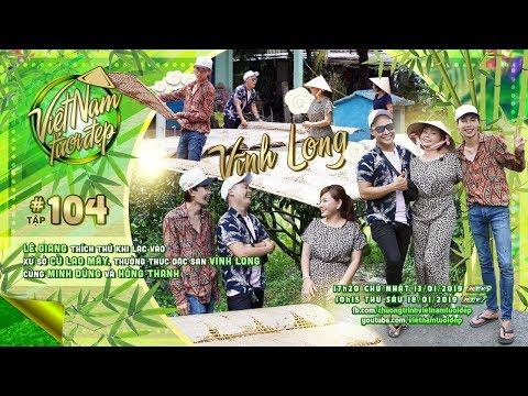Việt Nam Tươi Đẹp - Tập 104 FULL | Lê Giang, Minh Dũng, Hồng Thanh lạc vào xứ sở cù lao Mây - Thời lượng: 24:01.