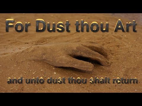 Bible Quotes   …for dust thou art, and unto dust shalt thou return
