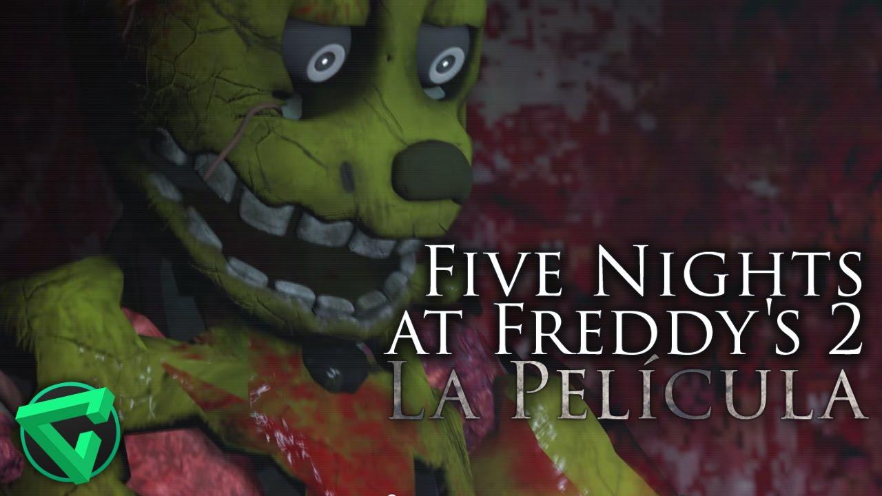 FIVE NIGHTS AT FREDDY'S 2 THE MOVIE – (FNAF 2 La Película)