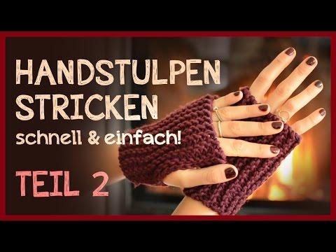 Handstulpen stricken – Anfängerprojekt! *Teil 2*