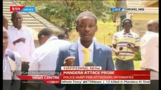Happening Now: Mandera attack probe as police hunt for attackers intensify