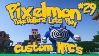 Pixelmon Server Minecraft Pokemon Mod Pokeballers Lets Play! Ep 29 - Custom NPC's