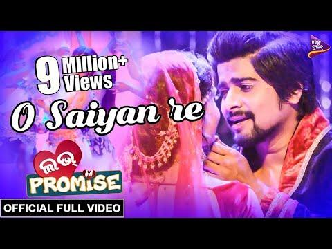 Video O Saiyan Re Saiyan Re - Official Full Video | Love Promise New Movie 2018 | Jaya, Rakesh download in MP3, 3GP, MP4, WEBM, AVI, FLV January 2017