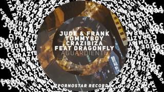 Download Lagu Jude & Frank, Tommyboy, Crazibiza ft. Dragonfly - Aguardiente (Jude & Frank Remix) Mp3