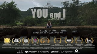 Video You and I | Award Winning iPhone Short Film | Tara Alisha Berry | By Syed Ahmad Afzal MP3, 3GP, MP4, WEBM, AVI, FLV April 2018