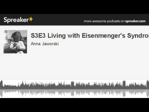 S3E3 Living with Eisenmenger's Syndrome (made with Spreaker)