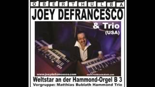 Oberthulba Germany  city images : Joey Defrancesco & Hammond B3-Trio USA in Concert