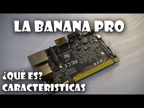 Banana Pro-¿Qué es? Sus Características-Nuevos proyectos? (also in English)