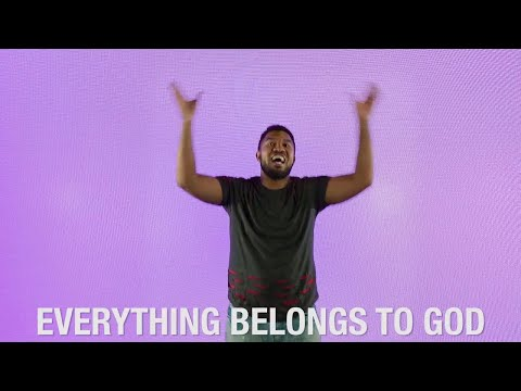 Music Video: Everything Belongs To God