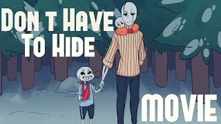 Video Don't Have To Hide - Undertale Comic Dub Movie (FULL) MP3, 3GP, MP4, WEBM, AVI, FLV Maret 2018