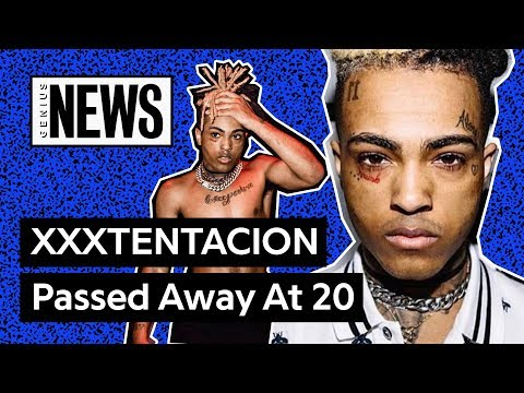 XXXTENTACION Has Passed Away At 20  Genius News
