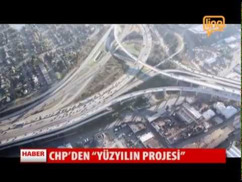 "Chp'den ""Yüzyılın Projesi""   21 Mayıs 2015"