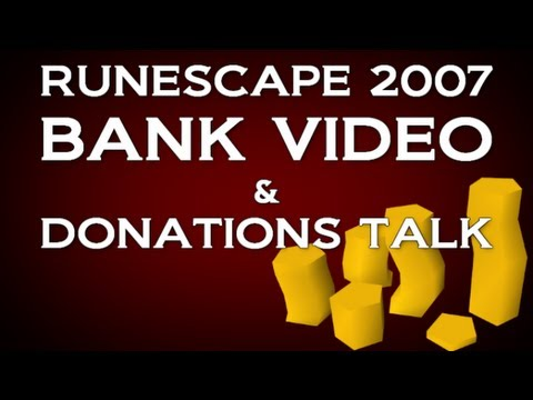 funny runescape bank video - Leave a Like if you're glad I'm not taking donations :p I'm planning on making updated bank vids weekly What should I talk about next video?