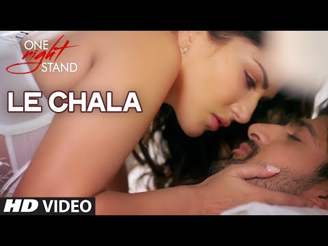 LE CHALA Video Song | ONE NIGHT STAND | Sunny Leon
