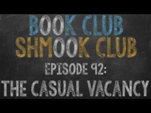 Book Club Shmook Club 92: The Casual Vacancy - A Podcast Review