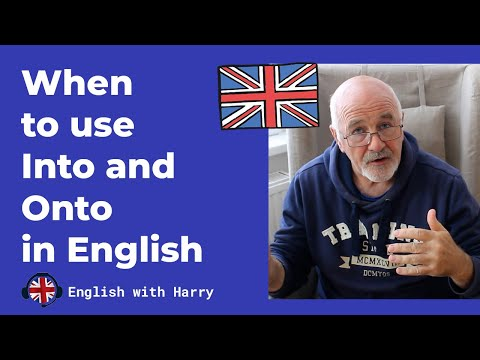 When to use INTO and ONTO in English? - English Grammar Rules