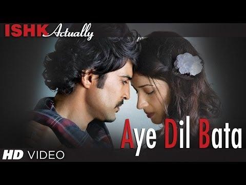 Aye Dil Bata Full Song   Arijit Singh   Ishk Actually