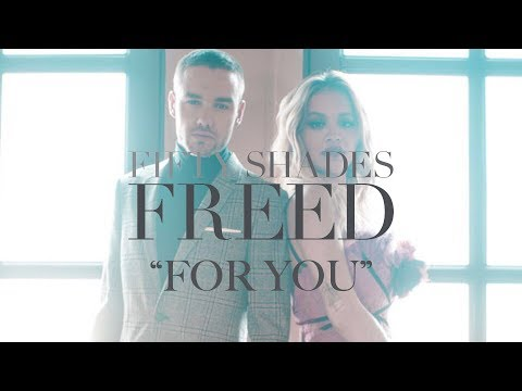 Liam Payne - For You ft. Rita Ora (Fifty Shades Freed Soundtrack)