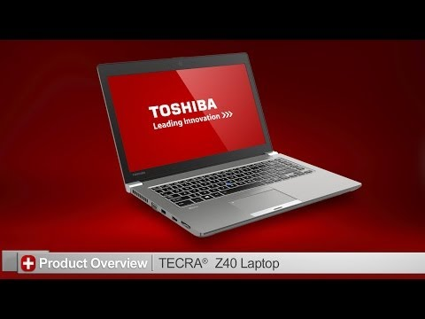 Toshiba How-To: Getting to know your Tecra Z40 laptop