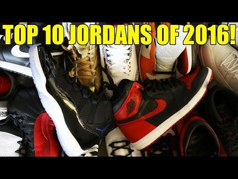 MY Top 10 AIR JORDANS of 2016!!