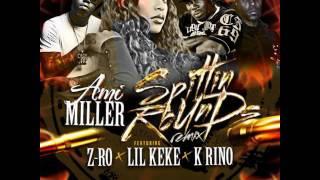 Ami Miller - Spittin' Rounds (Remix) (ft. Z-Ro, K-Rino & Lil' Keke) [2017]