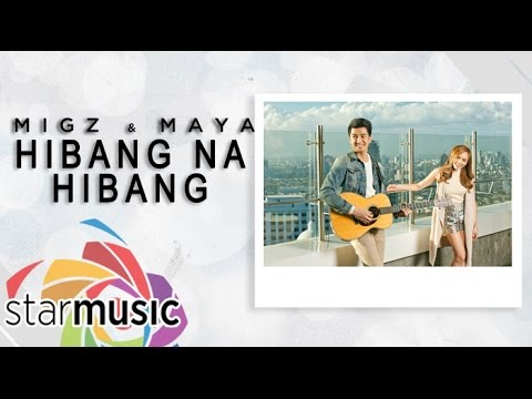 Migz And Maya - Hibang (Official Lyric Video)