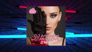 DJ Aristocrat & STANISLOVE - 2 Night (EP)