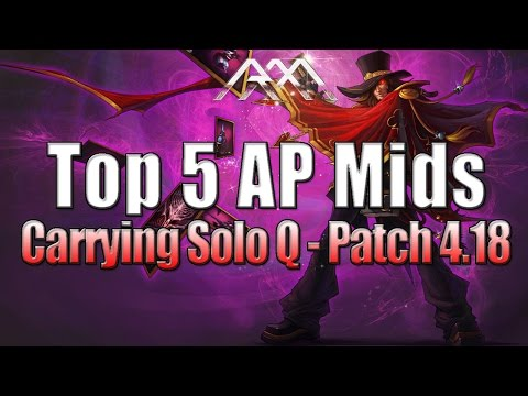 Top - My Top 5 AP Mids For Carrying Solo Q Patch 4.18! →Subscribe Here: http://full.sc/1gukNqq →Facebook: https://www.facebook.com/RedmercyLoL →Twitter: http://twitter.com/RedmercyLoL →My...