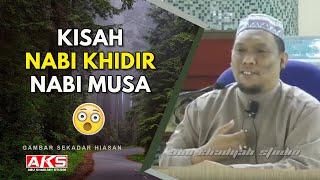 Video #001 | Kisah Nabi Khidir & Nabi Musa | Ustaz Auni Mohamed | April 2015 MP3, 3GP, MP4, WEBM, AVI, FLV November 2018