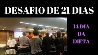 Dieta de 21 dias - DESFIO DE 21 DIAS - 14  DIA DA DIETA