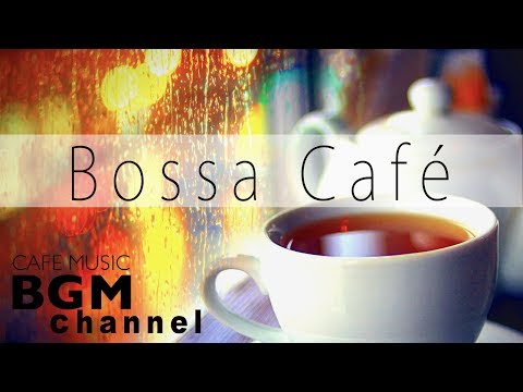 【Bossa Café】Chill Out Cafe Music - Bossa Nova, Latin, Jazz Instrumental Music For Work & Study (видео)