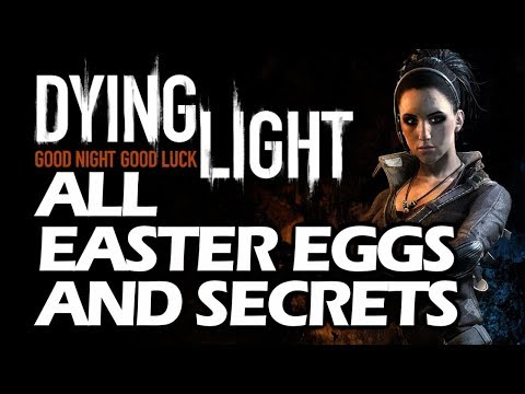 Dying Light All Easter Eggs And Secrets HD