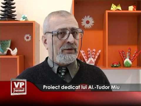 Proiect dedicat lui Al.-Tudor Miu