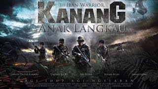 Nonton Kanang Anak Langkau The Iban Warrior Trailer 2017 Film Subtitle Indonesia Streaming Movie Download