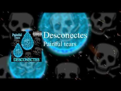 Desconectes - Painful Tears (Official Audio)