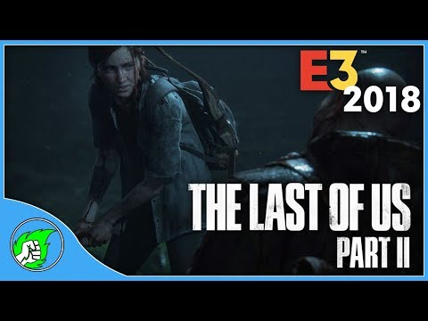 Last of Us 2 - E3 2018 - Reaction and Thoughts