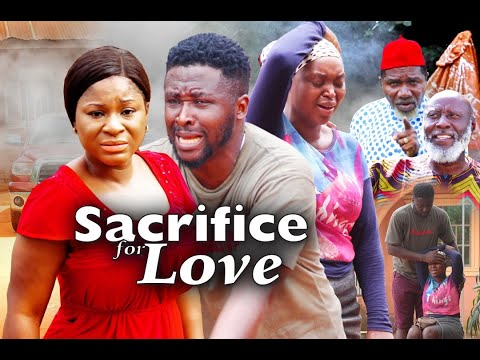 SACRIFICE OF LOVE SEASON 9 - (New Movie ) DESTINY ETIKO 2021 Latest Nigerian Nollywood Movie