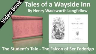 03 - Tales of a Wayside Inn - The Student's Tale - The Falcon of Ser Federigo