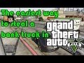 Grand Theft Auto 5 - Easiest Way to Steal a Bank Truck