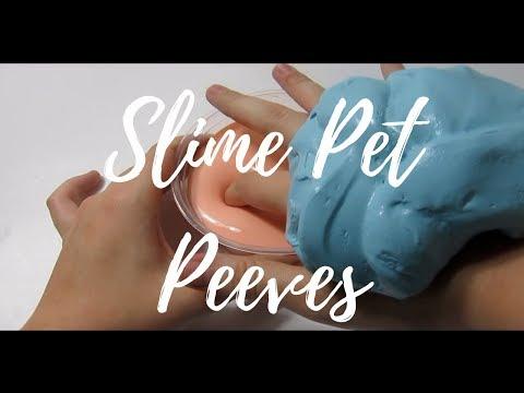 Slime Pet Peeves