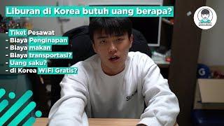 Video Liburan ke Korea enaknya bawa uang berapa? MP3, 3GP, MP4, WEBM, AVI, FLV Juni 2019