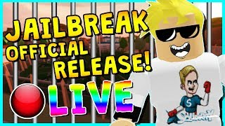 • JAILBREAK OFFICIAL GAME RELEASED!! | ROBLOX LIVESTREAM | COME PLAY!