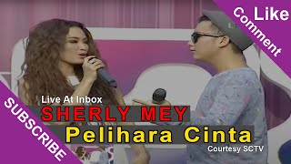 SHERLY MEY [Pelihara Cinta] Live At Inbox (16-02-2015) Courtesy SCTV