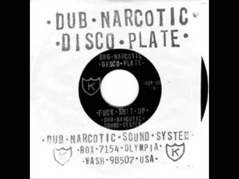 fuckshitup - Dub Narcotic Sound System. Fuck Shit Up.