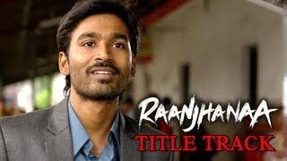 Nonton Raanjhanaa Hua Mai Tera  Video Song    Raanjhanaa   Dhanush   Sonam Kapoor Film Subtitle Indonesia Streaming Movie Download